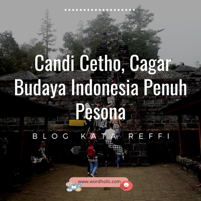 Candi Cetho, Cagar Budaya Indonesia Penuh Pesona
