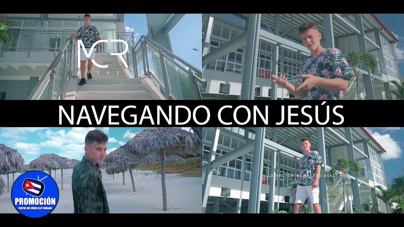 Misael MCR - ¨Navegando con Jesús¨ - Videoclip - Director: Humberto Díaz. Portal Del Vídeo Clip Cubano. Música cubana. Cuba.