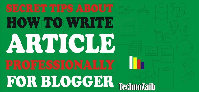 Secret tips about how to write article professionally for Blogger