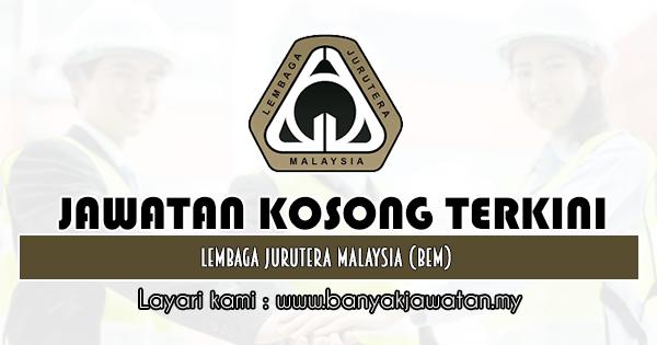 Jawatan Kosong 2019 di Lembaga Jurutera Malaysia (BEM)