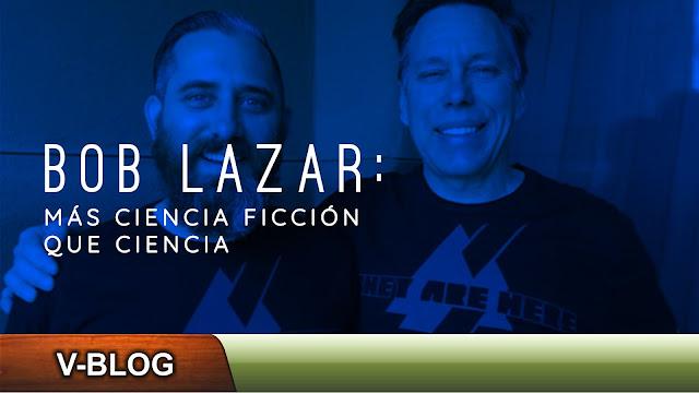 Bob Lazar, más ciencia ficción que ciencia
