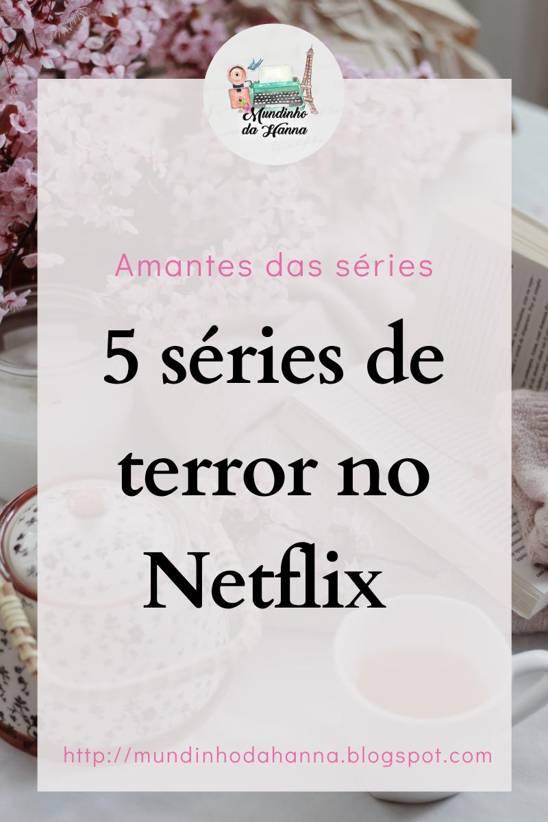 Amantes das séries | 5 Séries de terror no Netflix