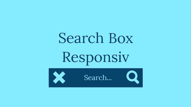 Cara Membuat Search Box Responsive Tanpa Javascript