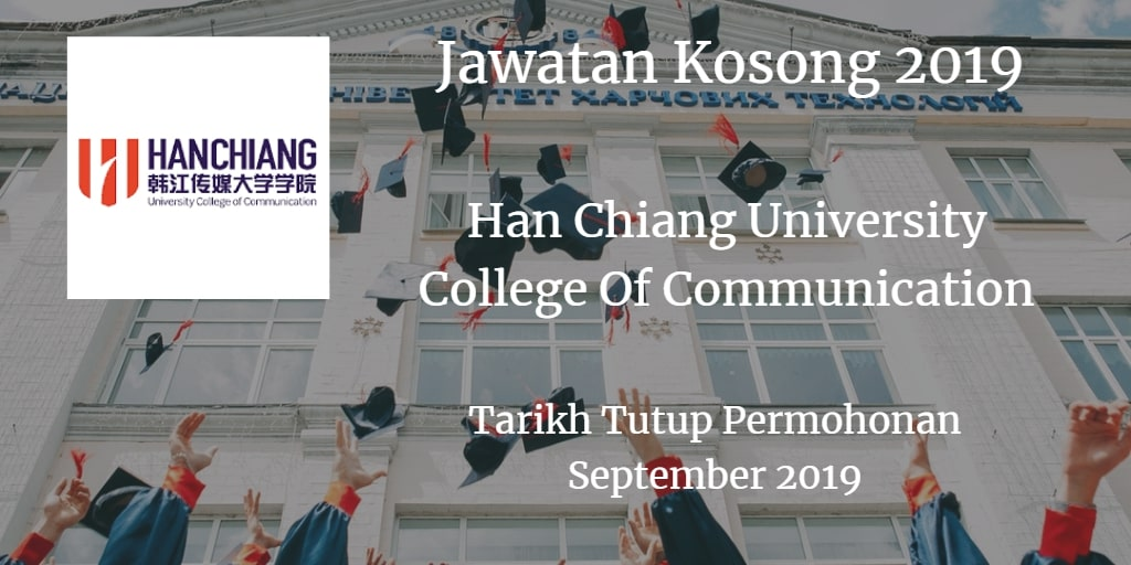 Jawatan Kosong Han Chiang University College Of Communication September 2019