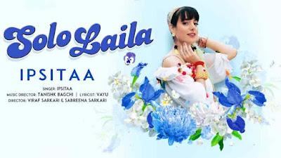 Solo Laila Lyrics - Ipsitaa - lyricstuneful