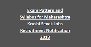 Exam Pattern and Syllabus for Maharashtra Krushi Sevak Jobs Recruitment Notification 2018