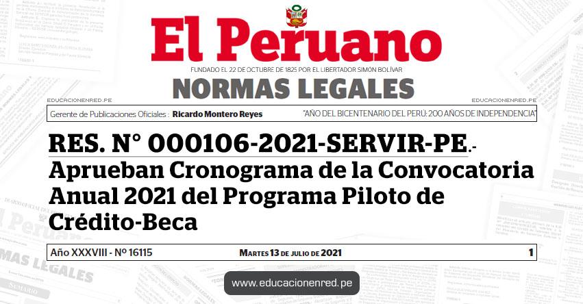 RES. N° 000106-2021-SERVIR-PE.- Aprueban Cronograma de la Convocatoria Anual 2021 del Programa Piloto de Crédito-Beca