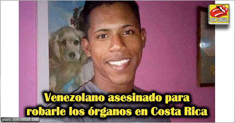 Venezolano asesinado para robarle los órganos en Costa Rica