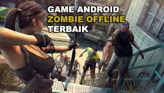 Download Game Offline Terbaik Tema Zombie Di Android