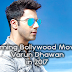 Check Now : VARUN DHAWAN Upcoming Movies in 2017