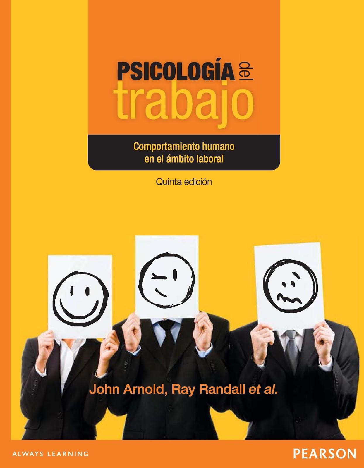 Psicología del trabajo: Comportamiento humano en el ámbito laboral, 5ta. Edición – John Arnold