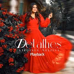 Baixar Música Gospel Detalhes (Playback) - Virginia Melissa Mp3