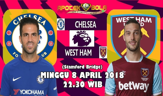 Prediksi Chelsea vs West Ham 8 April 2018