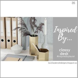 http://theseinspiredchallenges.blogspot.com/2018/08/inspired-by-classy-desk.html