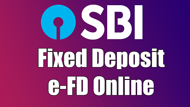 How to do Fixed Deposit Online – State Bank of India?