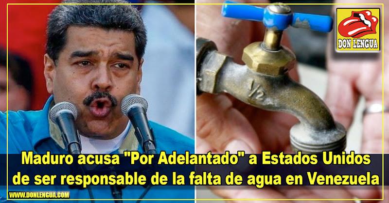 "Maduro acusa ""Por Adelantado"" a Estados Unidos de ser responsable de la falta de agua en Venezuela"