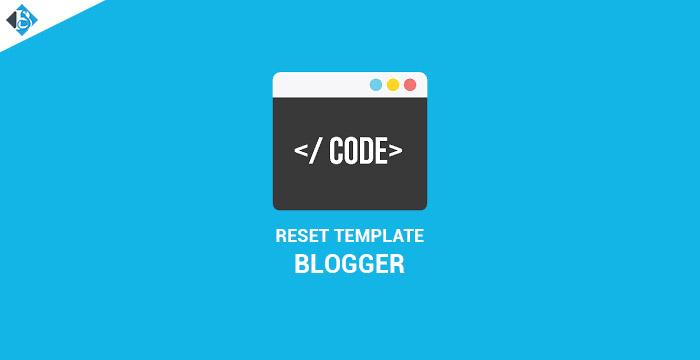 Cara Reset (Menghapus Semua Widget) Template Blog dengan Kode HTML