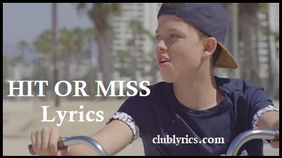Hit Or Miss Lyrics