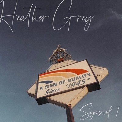 Heather Grey - Signs Vol 1 (2019) - Album Download, Itunes Cover, Official Cover, Album CD Cover Art, Tracklist, 320KBPS, Zip album