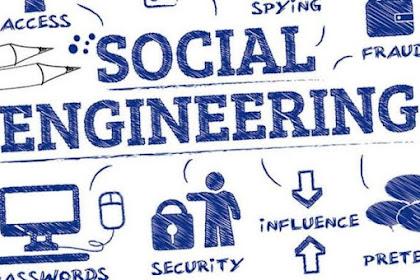 Pengertian Social Engineering dan Teknik - Tekniknya