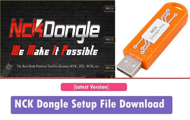 Download - NCK Dongle / PRO Android MTK v2.7.5 Update Released