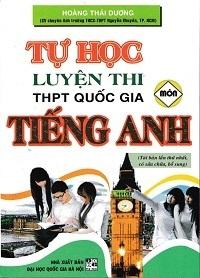 Tự Học Luyện Thi THPT Quốc Gia Môn Tiếng Anh - Hoàng Thái Dương