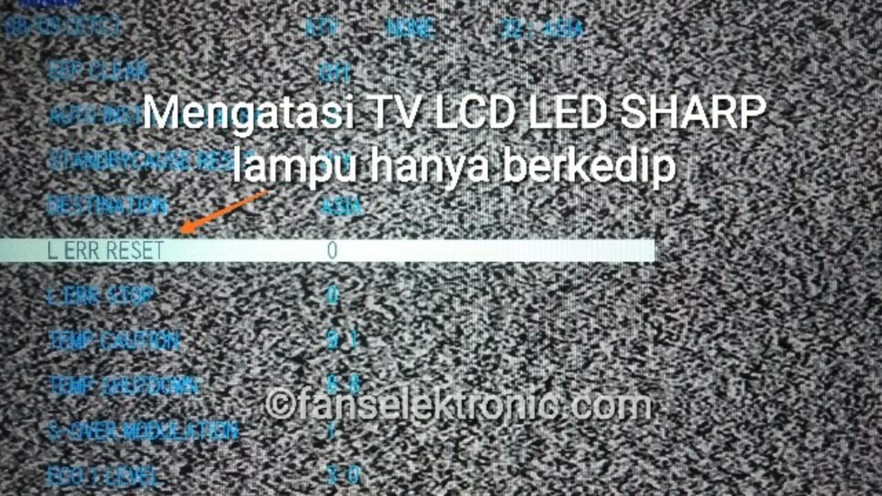 Cara Memperbaiki TV Lcd Led Sharp Protek Lampu Berkedip Kedip