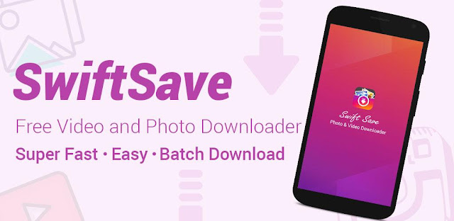 قم بتنزيل SwiftSave - Downloader for Instagram Full  - برنامج تحميل الصور و المقاطع الفيديو من إنستغرام للأندرويد