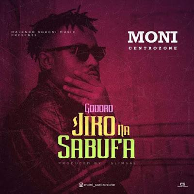 Audio | Moni Centrozone - GODORO JIKO NA SABUFA