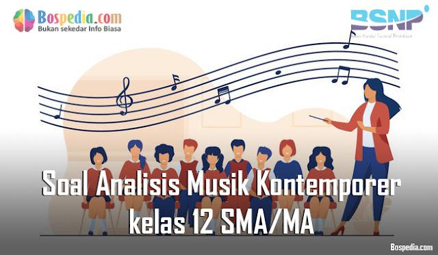 Contoh Soal Analisis Musik Kontemporer kelas 12 SMA/MA