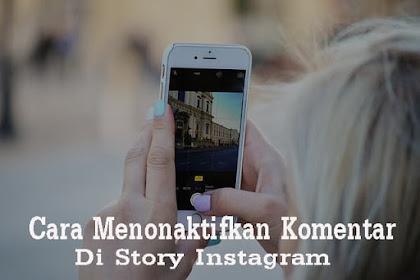 Cara Mudah Menonaktifkan Komentar di Story Instagram 2019