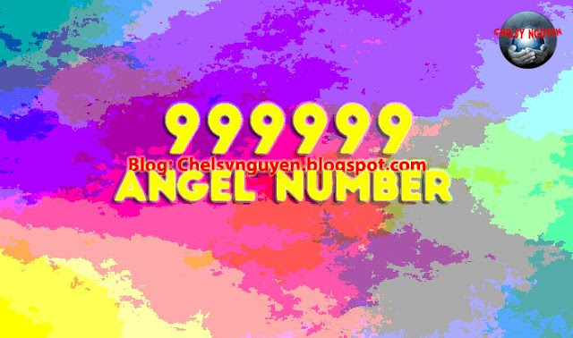 Ý nghĩa số 999999   Angel number meaning of 999999