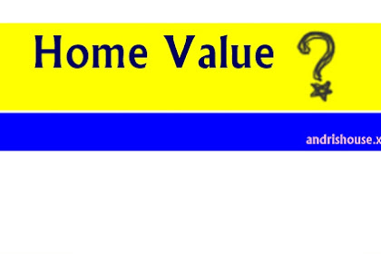 How Do You Know Your Home's VALUE?