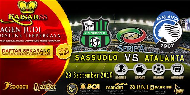 Prediksi Bola Terpercaya Liga Italia Sassuolo vs Atalanta 29 September 2019