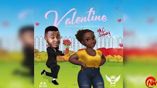 DOWNLOAD MP3:- MC GALAXY – VALENTINE.MP3