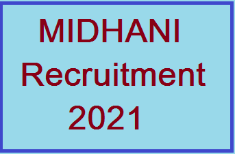 MIDHANI Recruitment 2021 for Assistant   09 Posts     Date of Interview: 21 August 2021