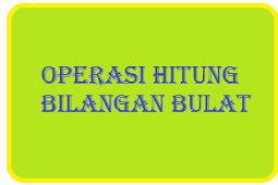Sifat-sifat Operasi Hitung Bilangan Bulat