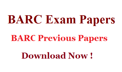 BARC Previous Papers | OCES DGFS Previous Year Papers