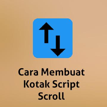 Kumpulan Kotak Script Scroll dan Cara Membuat Kotak Script Scroll