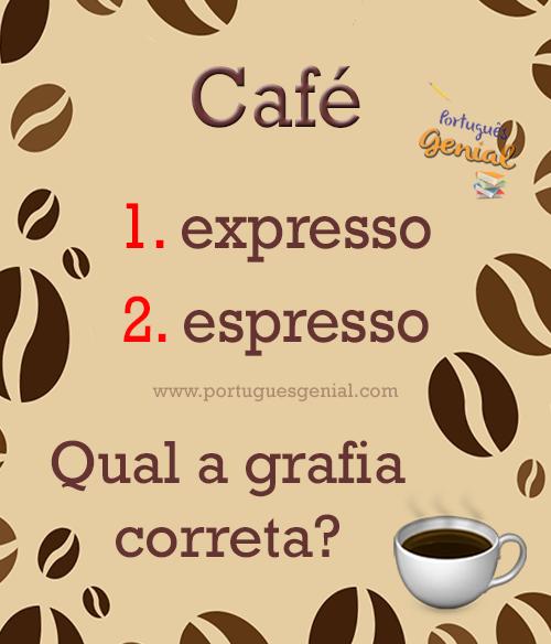 Café expresso ou espresso?