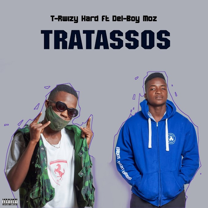 DOWNLOAD MP3: T-Rwizy Hard Feat. Del-Boy Moz - TRATASSOS (Prod. By BM)