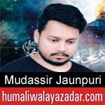 https://www.humaliwalyazadar.com/2018/09/mudassir-jaunpuri-nohay-2019.html