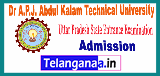 UPSEE Uttar Pradesh State Entrance Examination AKTU B.Tech Admission 2018 Apply Online
