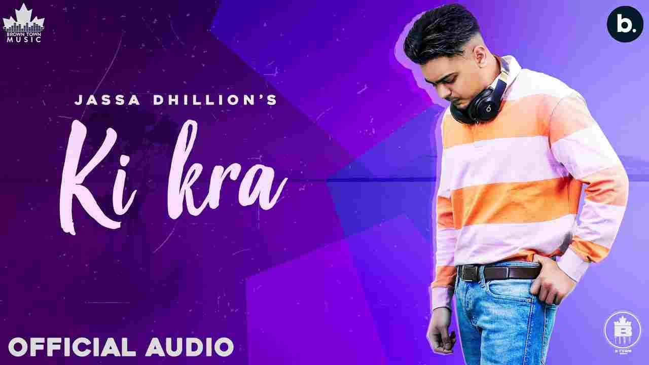Ki kira lyrics Jassa Dhillon Above all Punjabi Song