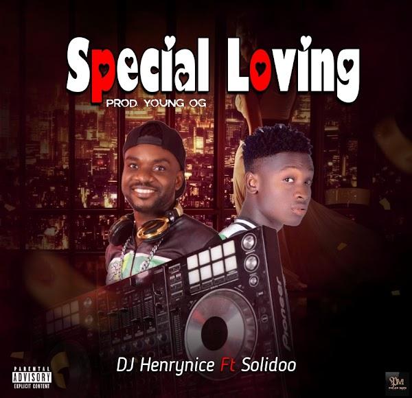 [AUDIO] Dj henrynice ft Solido - Special Loving