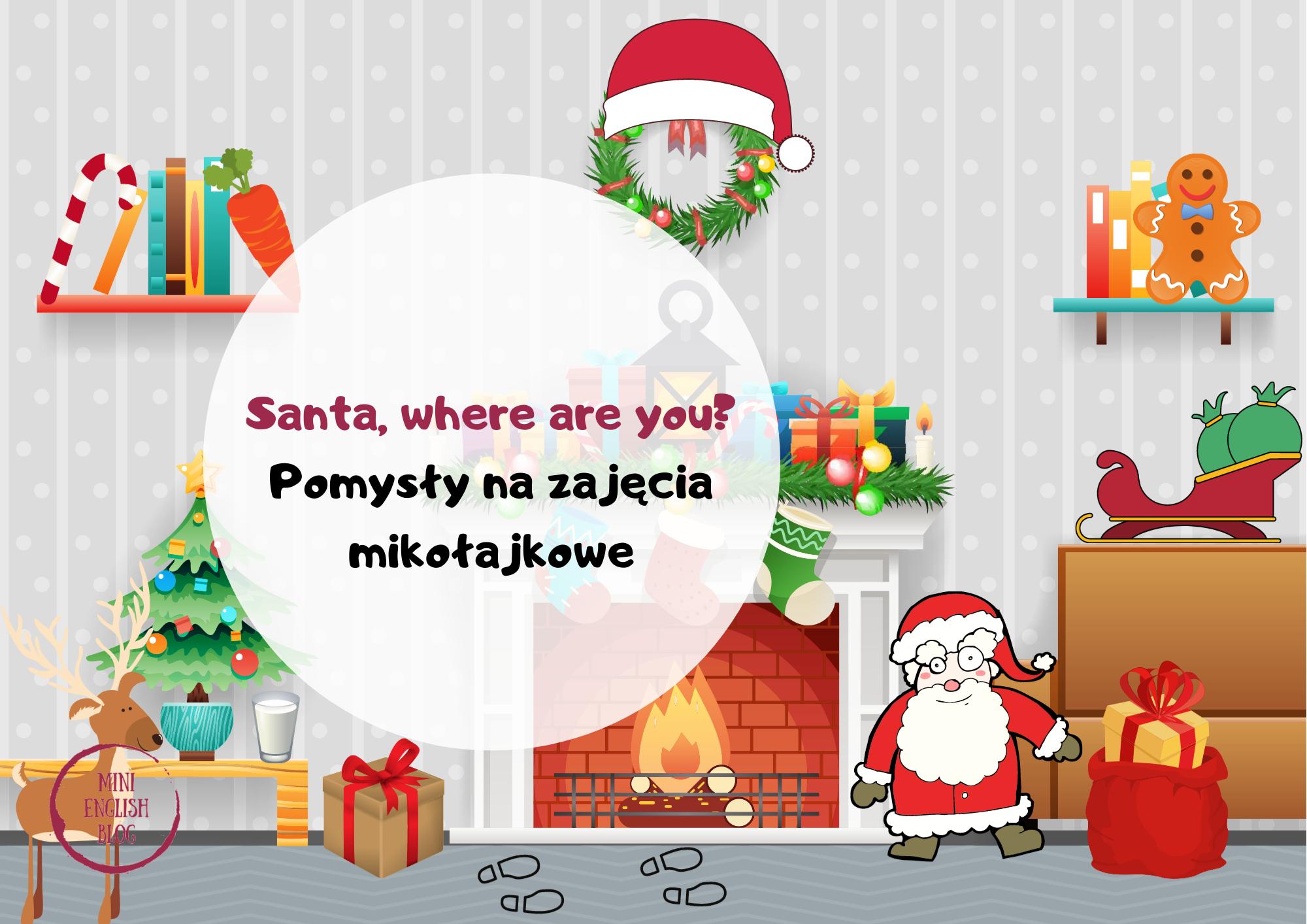 Santa, where are you? Pomysły na mikołajkowe zajęcia dla dzieci online