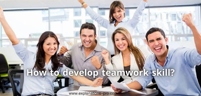 How to develop teamwork skill?