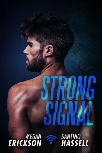 Strong signal   Cyberlove #1   Megan Erickson & Santino Hassell