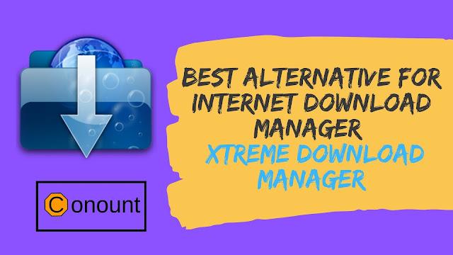 Best alternative for Internet Download Manager - Xtreme Download Manager