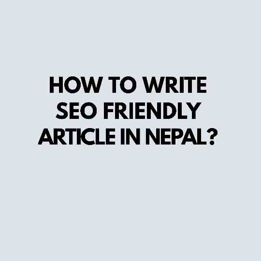 How to write SEO friendly article in Nepal?